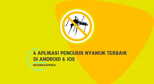 Aplikasi Pengusir Nyamuk Terbaik Android dan iOS