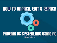 How To Unpack, Edit & Repack Phoenix OS System Image Using PC