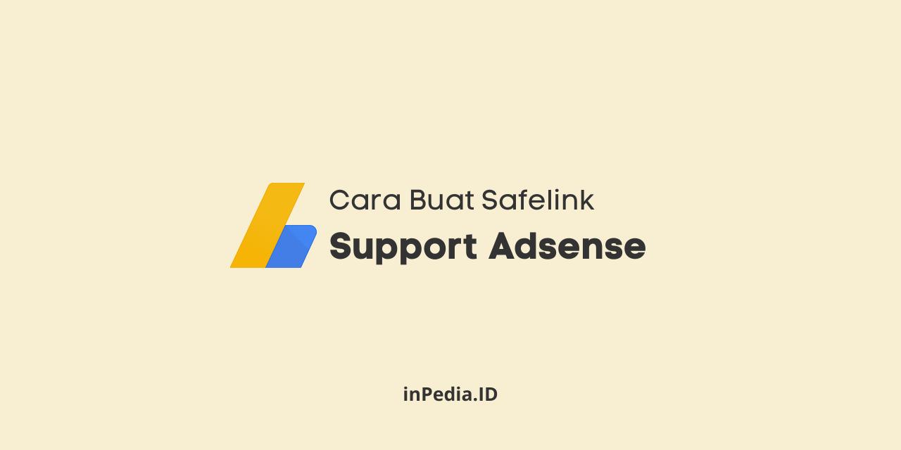 safelink support google adsense, cara membuat safelink untuk adsense, cara membuat web safelink