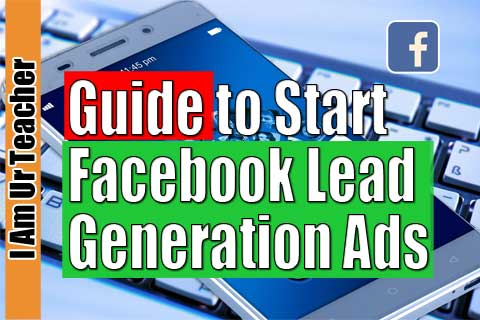 Guide to Start Facebook Lead Generation ads