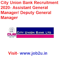 City Union Bank Recruitment 2020, Assistant General Manager, Deputy General Manager