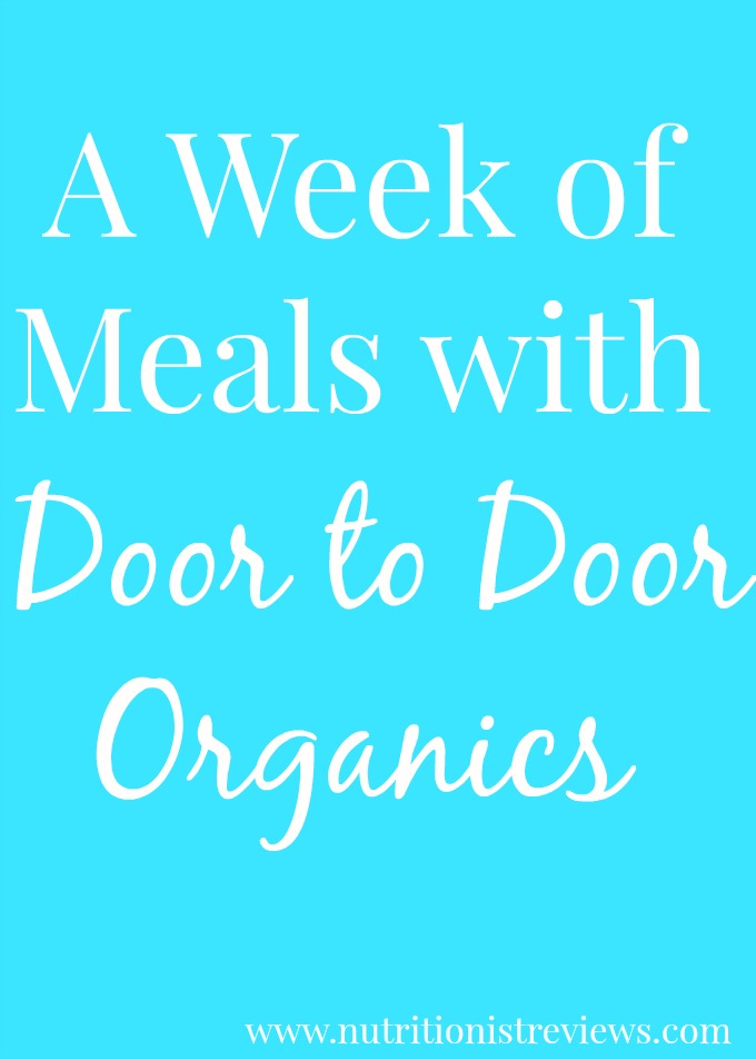 A Week of Meals with Door to Door Organics