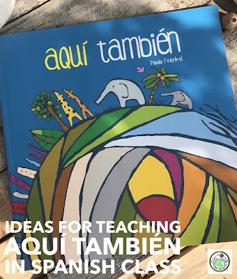 Ideas for Teaching Aquí también in Spanish Class
