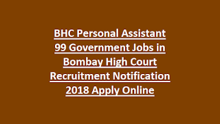 BHC Personal Assistant 99 Government Jobs in Bombay High Court Recruitment Notification 2018 Apply Online