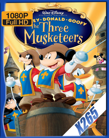 Mickey, Donald & Goofy: The Three Musketeers [2004] [Latino] [1080P] [X265] [10Bits][ChrisHD]