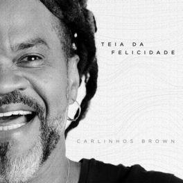 Teia da Felicidade – Carlinhos Brown Mp3