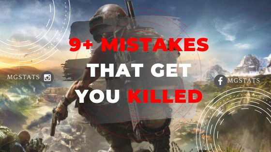 9+ deadly mistakes to avoid in PUBG MOBILE