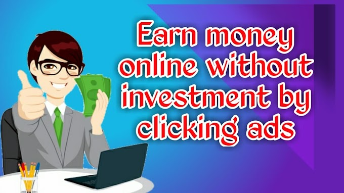 Earn money online  without investment  by clicking ads full explain