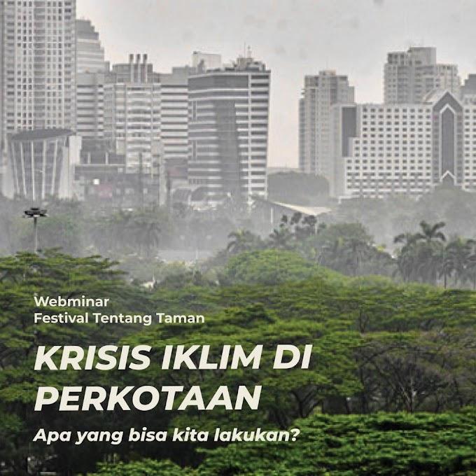 Webinar Krisis Iklim di Perkotaan : Apa yang bisa Kita Lakukan?