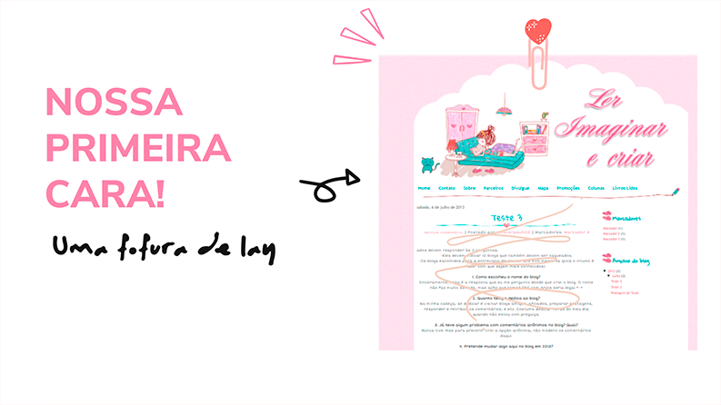 """A imagem mostra o primeiro layout do blog, em que uma menina está sentada em uma cama lendo um livro, e os dizeres """"nossa primeira cara! uma fofura de layout"""""""