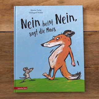 Nein heißt Nein, sagt die Maus - Ein Bilderbuch über das Nein-Sagen und Grenzen ziehen