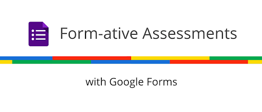 15 Form-ative Assessments with Google Forms