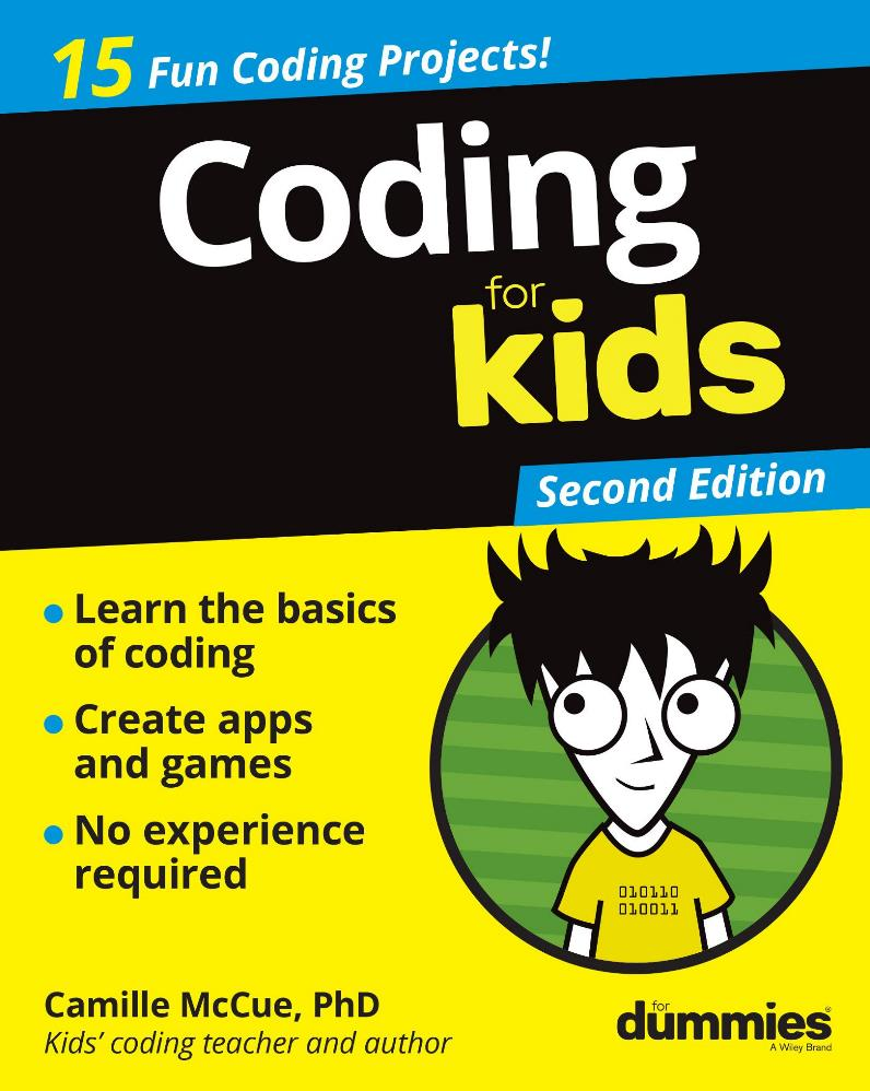 Coding for kids for dummies, 2nd Edition – Camille McCue