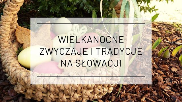Wielkanocne zwyczaje i tradycje na Słowacji