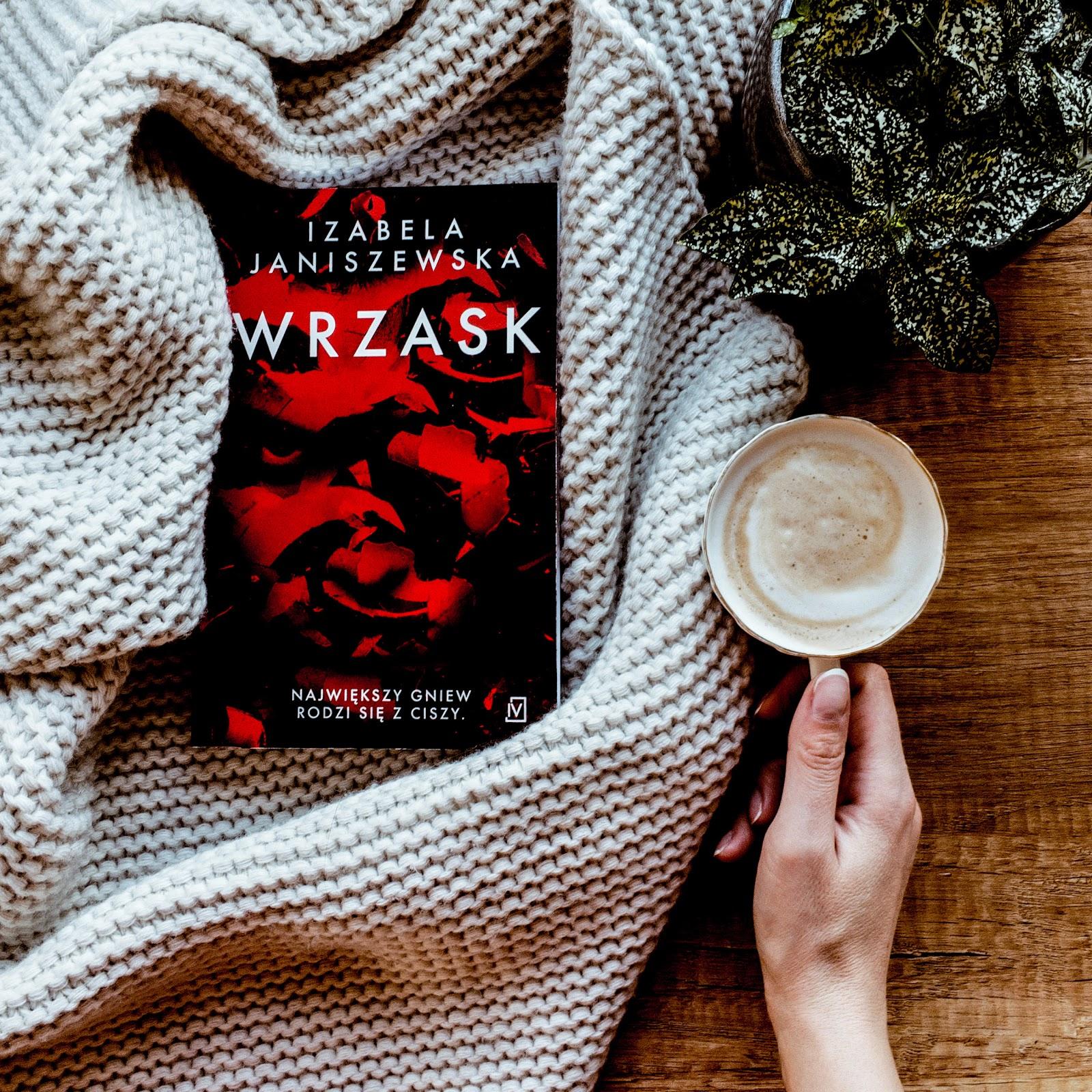 Wrzask – Izabela Janiszewska. Przedpremierowo