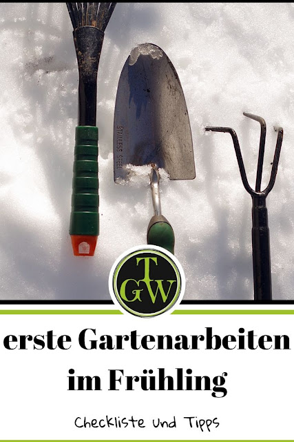Checkliste erste Gartenarbeiten im Frühjahr - was ist im Garten im Frühling zu tun - meine Tipps - Gartenblog Topfgartenwelt #checklistegartenarbeiten #checkliste #erstegartenarbeitenimfrühling #gartenarbeitimfrühjahr #gartenarbeit #tipps #checkliste
