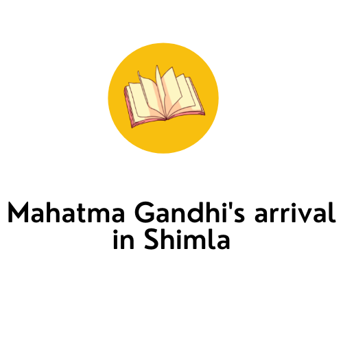 Mahatma Gandhi's arrival in Shimla