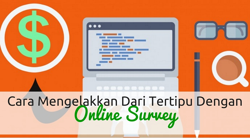 Cara Mengelakkan Dari Tertipu Dengan Online Survey