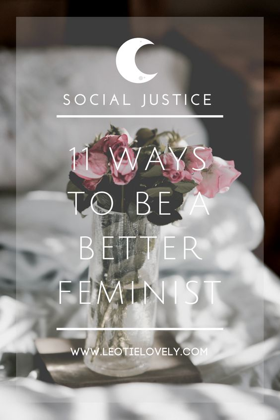 how to be a better feminist, white feminist, feminist, black feminist, feminist of colour, ethical living, sustainable living, green living, zero waste living, social justice, Leotie Lovely, activism, feminism, international women's day, intersectionality, white privilege, raising woke children, self-education, ethical writers