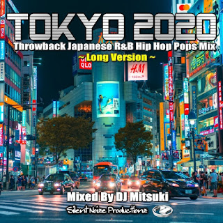 TOKYO2020 Throwback Japanese Hip Hop R&B Pop Mix (Long Play Version) Mixed By DJ Mitsuki