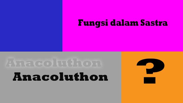 Definisi Anacoluthon