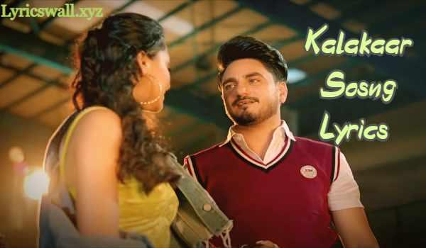 Kalakaar Sosng Lyrics