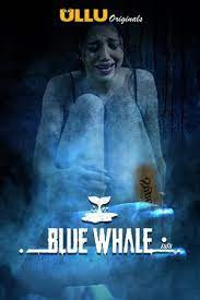Blue Whale (2021) S01 HDRip Hindi Ullu Originals Complete Web Series Watch Online Free