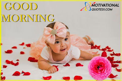Good Morning ,Good Morning Baby