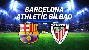 Barcelona - Athletic Bilbao Canlı maç izle  | şifresiz maç izle