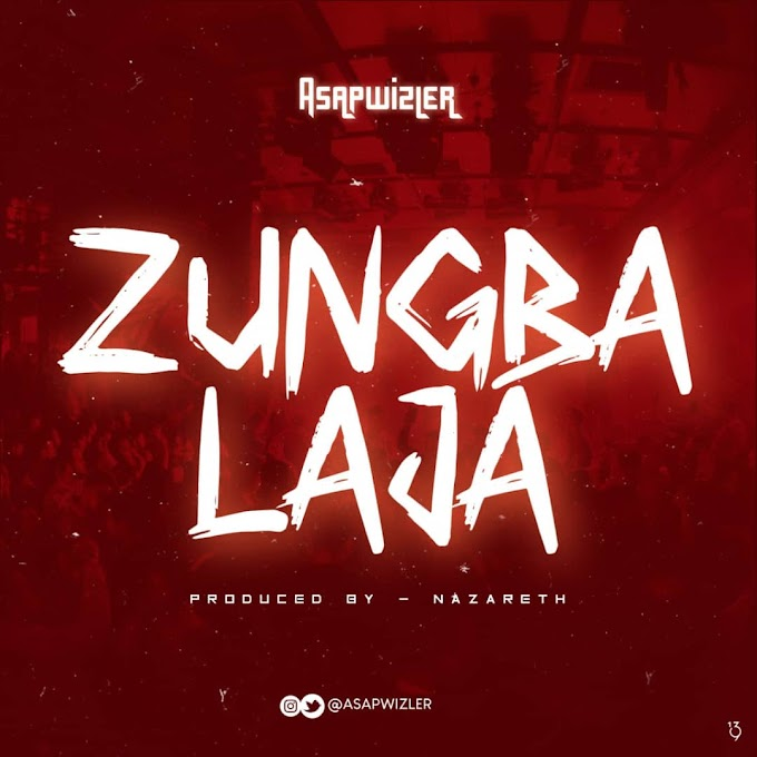 DOWNLOAD MP3: Asapwizler - Zungbalaja
