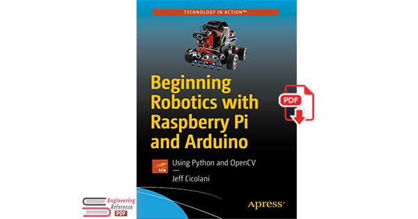 Beginning Robotics with Raspberry Pi and Arduino Using Python and OpenCV