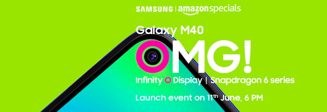 Samsung Galaxy M40 With the launch of punching hole display in India on June 11, Amazon will be exclusive