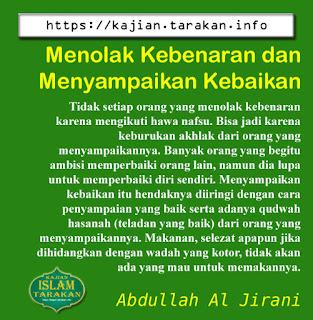 Menolak Kebenaran dan Menyampaikan Kebaikan - Qoutes - Kajian Islam Tarakan