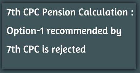 Option-1 recommended by 7th CPC is rejected