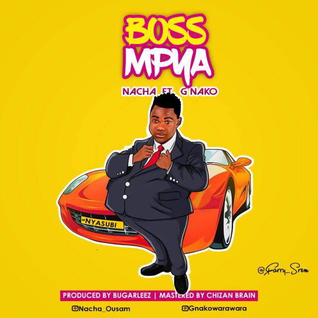 AUDIO | Nacha Ft. G Nako - Boss Mpya | Download New song