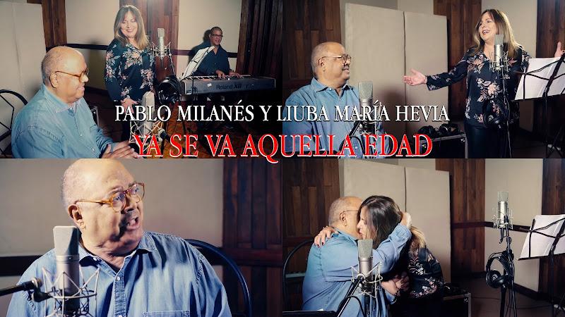 Liuba María Hevia & Pablo Milanés - ¨Ya se va aquella edad¨ - Videoclip. Portal Del Vídeo Clip Cubano