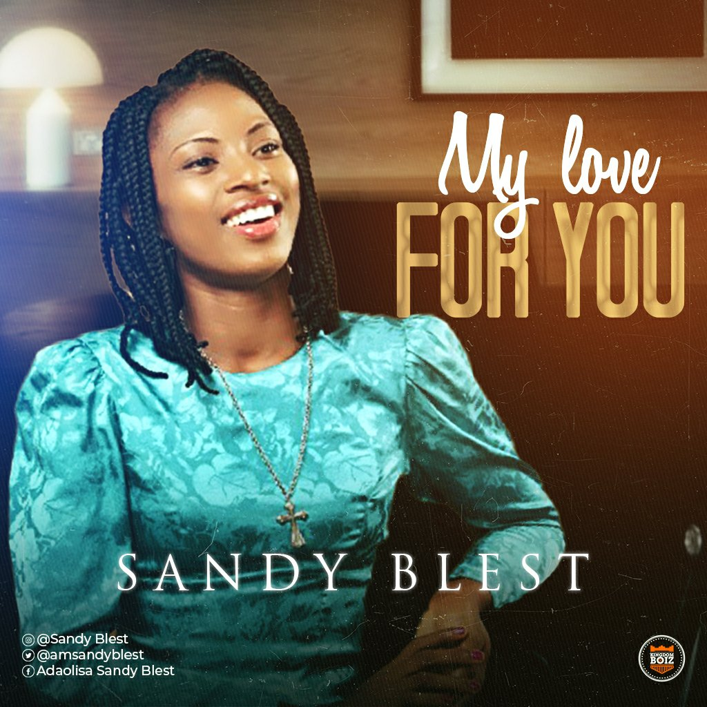 Sandy Blest - My Love For You Mp3 Download