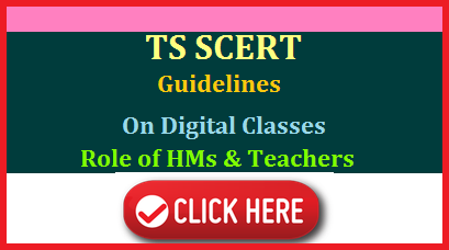 Telangana State Council for Education Research and Training TS SCERT issued clear Guidelines on conducting Online Digital Classes for e-learning and mentioned Headmasters Teachers Parents and School Roles for the Academic year 2020-21