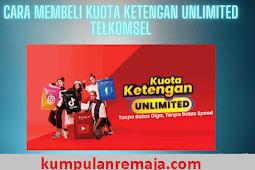 2 Cara membeli Kuota Ketengan Unlimited Telkomsel Mulai Rp3000