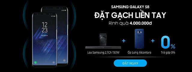 Đặt mua SAMSUNG GALAXY S8 - nhận ngay quà trị giá 4 triệu đồng