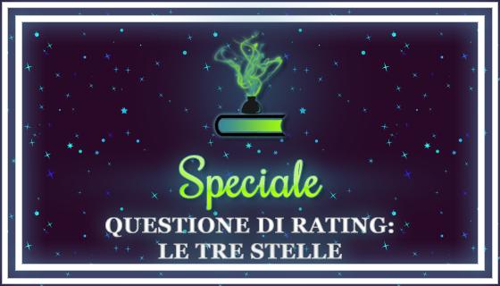 Speciale   Questione di Rating: le Tre Stelle