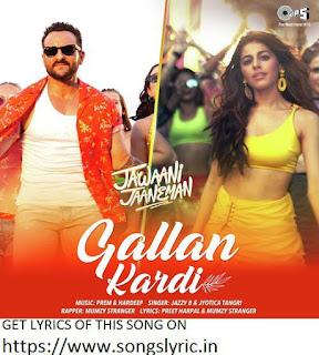Gallan Kardi LYRICS - Jawaani Jaaneman | Saif Ali Khan, Tabu, Alaya F|Jazzy B, Jyotica, Mumzy, Prem-Hardeep