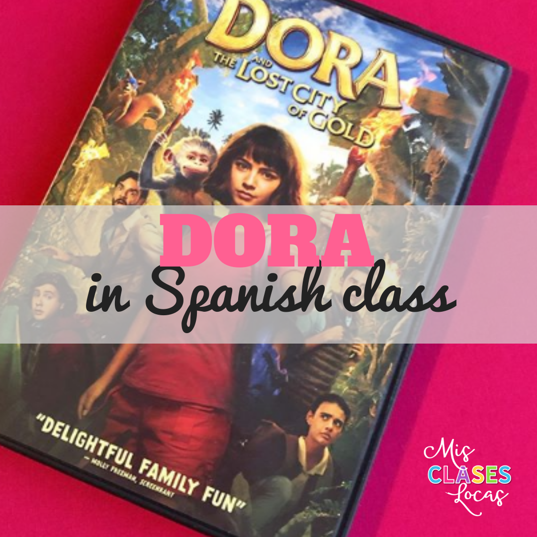 Dora and the Lost City of Gold in Spanish class (Dora y la ciudad perdida) - shared by Mis Clases Locas