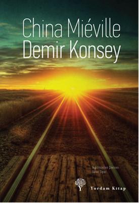 Demir Konsey - China Mieville