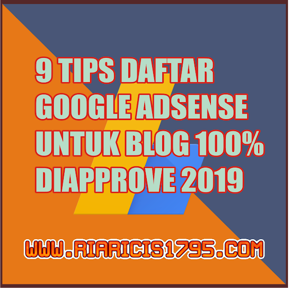 9 Tips Daftar Google Adsense untuk Blog 100% Approve 2019