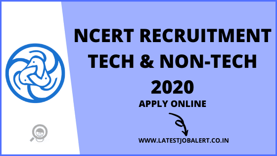 NCERT Recruitment 2020 Technical & Non-technical various post online form|Apply online