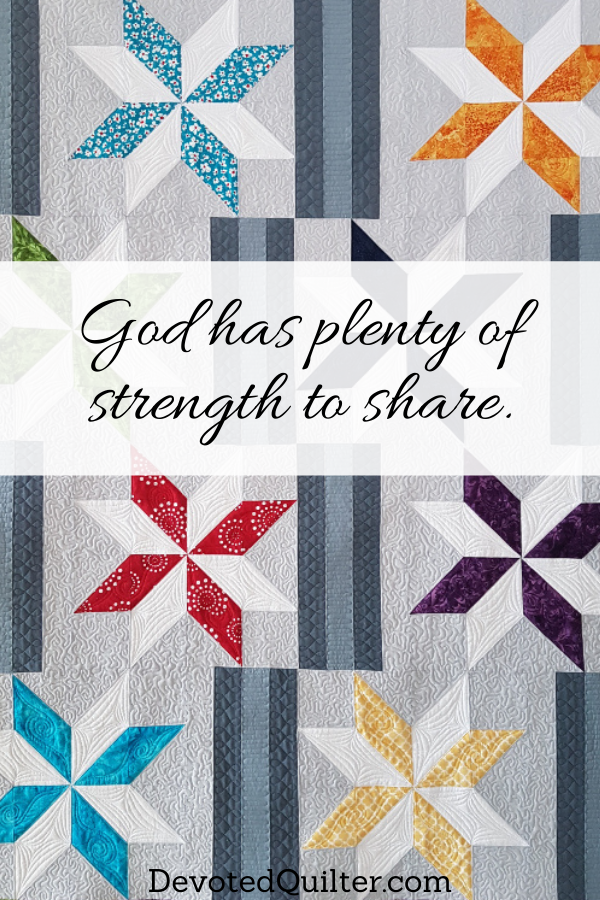 God has plenty of strength to share | DevotedQuilter.com