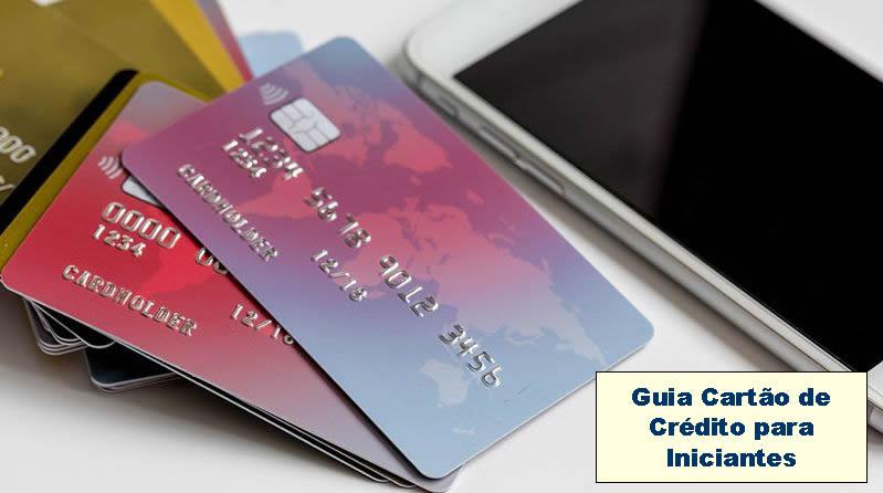 Guia de Cartão de Crédito para Iniciantes - Onde e Como Solicitar?