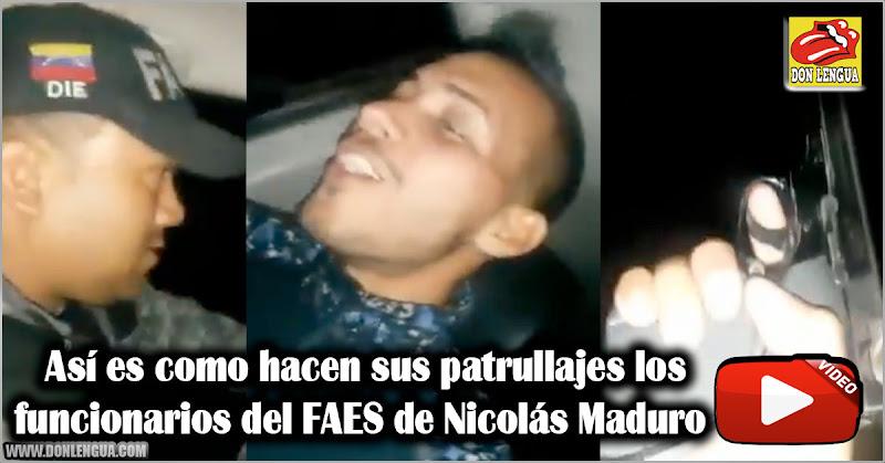 Así es como hacen sus patrullajes los funcionarios del FAES de Nicolás Maduro