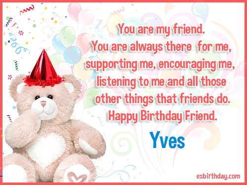 Yves Happy birthday friends always